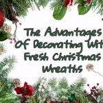 The Advantages Of Decorating With Fresh Christmas Wreaths