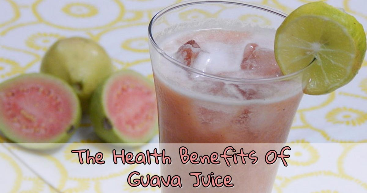 The Health Benefits Of Guava Juice