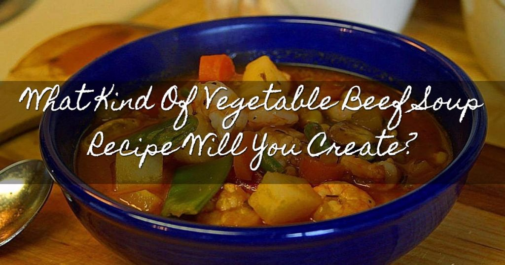 Vegetable Beef Soup Recipe FB